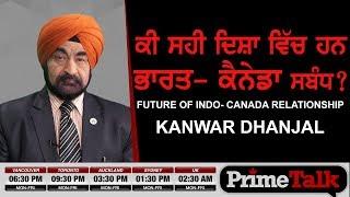Prime Talk #65_Kanwar Dhanjal - Future of Indo - Canada Relationship