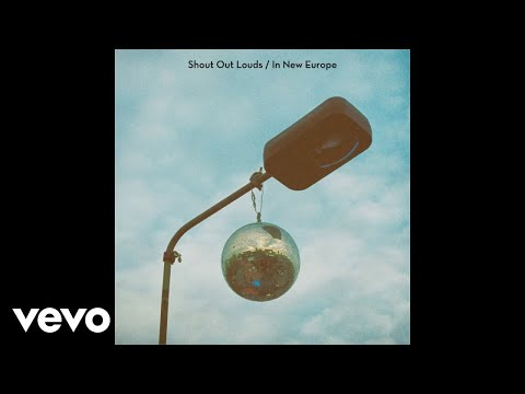 Shout Out Louds - In New Europe (Audio)