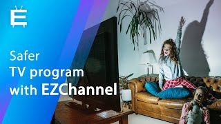 Safer TV programs for your children with EZChannel (2018)