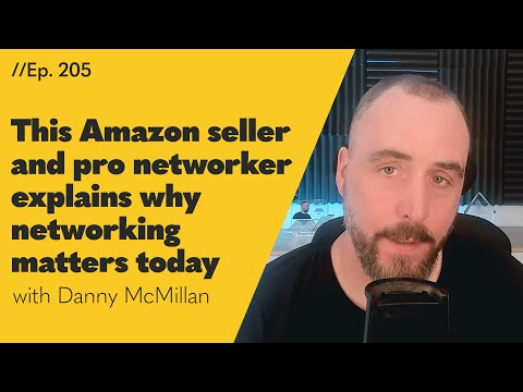 Your Network is your Net Worth - This Amazon Seller and Pro Networker Explains How It Applies in Today's World - 205