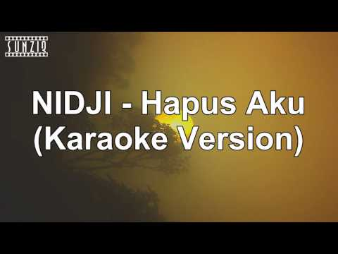 NIDJI - Hapus Aku (Karaoke Version + Lyrics) No Vocal #sunziq