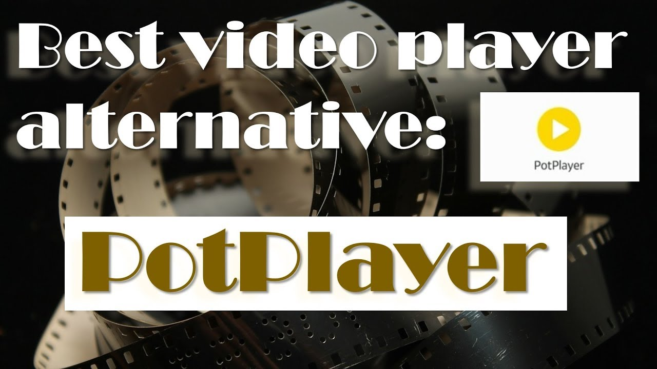 Best alternative to VLC: PotPlayer (Video Player) Lightweight and efficient!