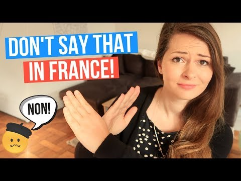 Never Say These 12 Things to a French Person - Am I French Yet?
