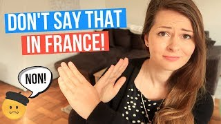 6 Things To NEVER Say To A French Person | What Not To Do While In France