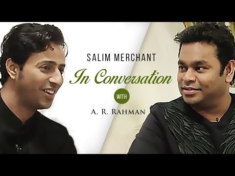 Salim Merchant In Conversation With A. R. Rahman