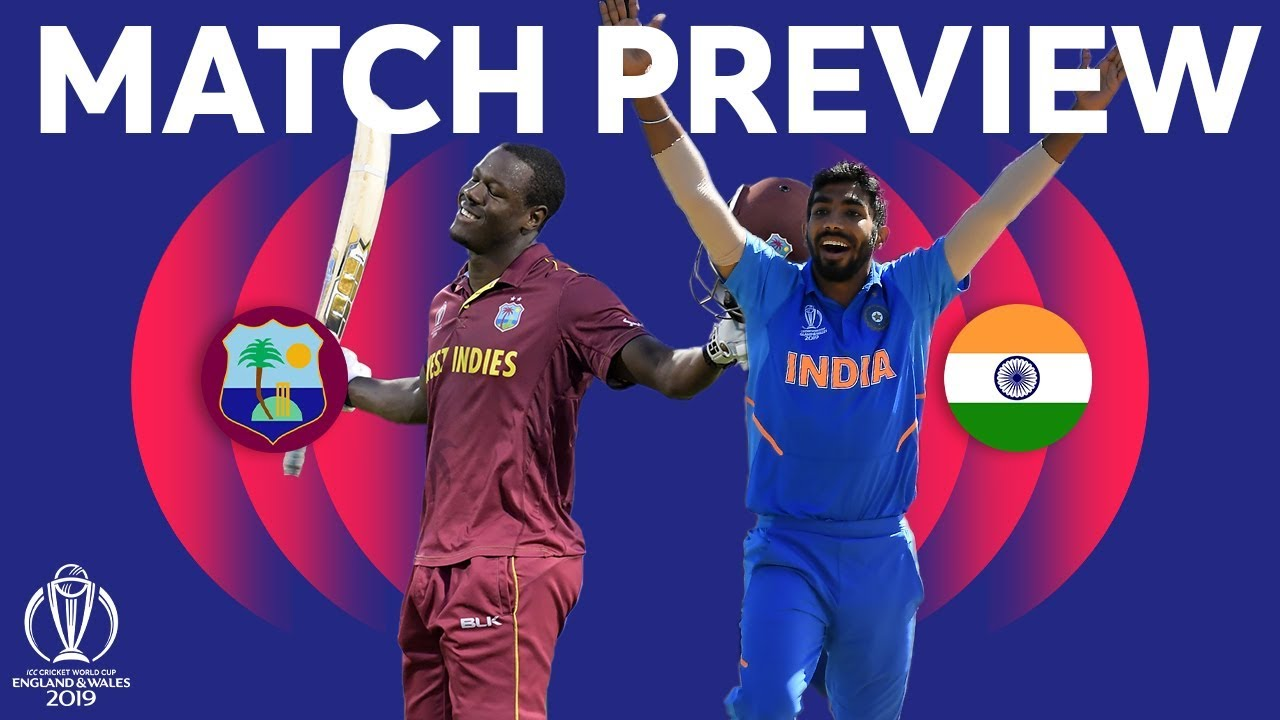 Match Preview - West Indies v India | ICC Cricket World Cup 2019