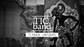 Gambar cover TIC Band - Terbaik Untukmu (Video Lirik)
