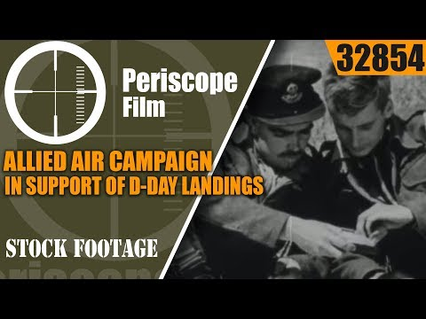 ALLIED AIR CAMPAIGN IN SUPPORT OF D-DAY LANDINGS in NORMANDY 1944   32854
