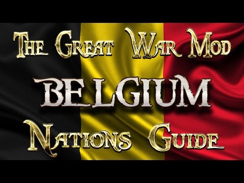 Lets Play - The Great War Mod  - Nations Guide  - BELGIUM!!