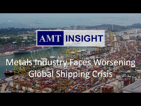 Metals Industry Faces Worsening Shipping Crisis