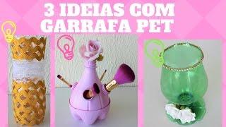 DIY-3 IDEIAS COM GARRAFA PET