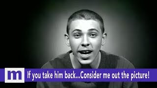 If you take him back...Consider me out the picture! | The Maury Show