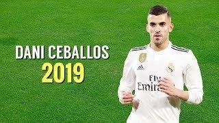 Dani Ceballos 2019 ● Amazing Skills & Goals