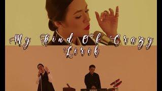 Raisa dan Dipha Barus - My Kind of Crazy (Lirik)