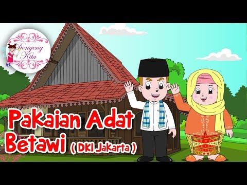 Pakaian Adat BETAWI ( DKI Jakarta ) | Budaya Indonesia | Dongeng Kita
