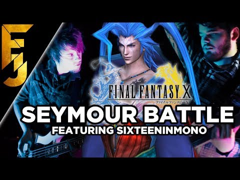 Final Fantasy X - Seymour Battle Feat. SixteeninMono | FamilyJules