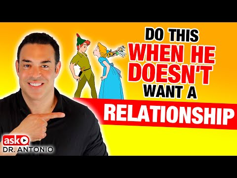 He Doesn't Want A Relationship?  This Will Change His Mind - Dating Advice