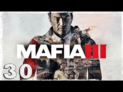Смотреть прохождение игры Mafia 3. #30: PCP (2/2)