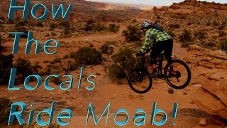How the Locals Ride Moab!