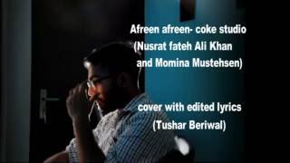 Download Hindi Video Songs - Afreen Afreen | Rahat Fateh Ali Khan,Momina Mustehsan| Edited lyrics and Cover -Tushar Beriwal