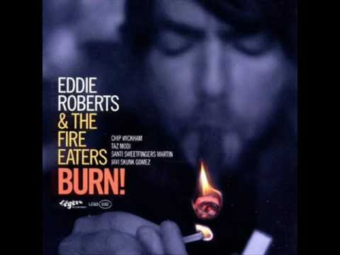 Eddie Roberts & The Fire Eaters - Believe In Miracles