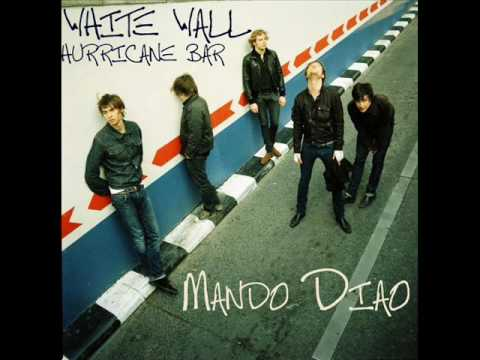 Mando Diao - Hurricane Bar - White Wall