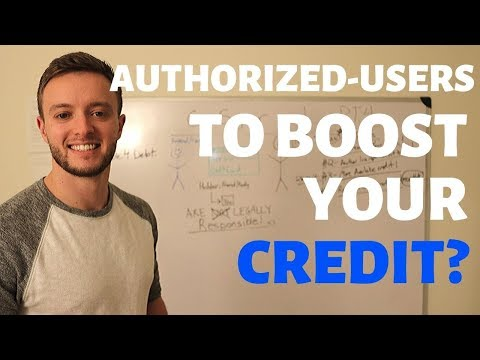 Authorized User on Credit Card – What you need to know – (Pt.4) Credit Hack Series
