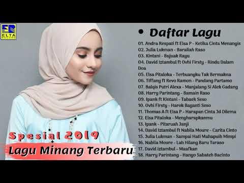 Lagu Minang Terbaru 2019 Terpopuler - Kumpulan Lagu Minang Paling Enak Didengar Diperjalanan