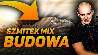 Szmitek mix BUDOWA [Wszystkie Teksty]