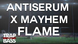 Antiserum X Mayhem Flame