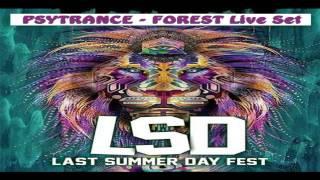 L S D - Last Summer Day fest - Psytrance & Forest Dark mix - PsYShtar Live Set - 3 hours !
