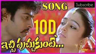 || Icchu Puccukunte 10D Audio Song || Pournami Telugu Movie 10D Audio Songs ||