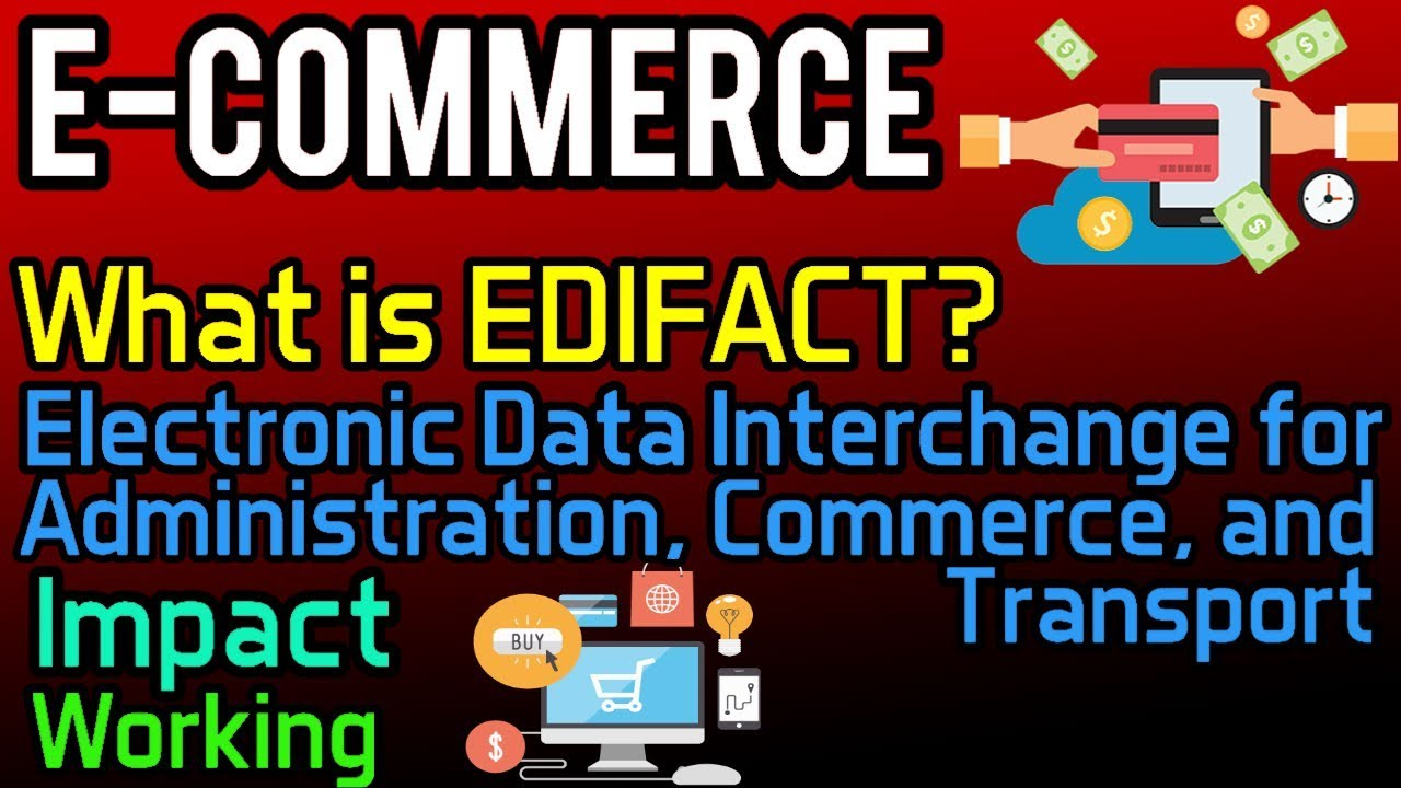 What is EDIFACT? | Impact | Working | e-Commerce