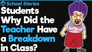 Students Who Witnessed a Teacher Have a Mental Breakdown in Class, What's the Story?