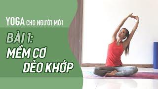Yoga cho NGƯỜI MỚI - Bài 1: MỀM CƠ, DẺO KHỚP | YogaBySophie.com