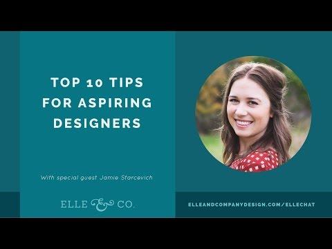 10 Tips for Aspiring Designers