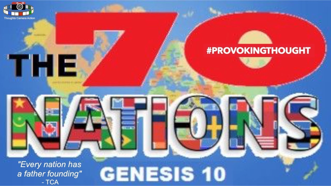 The 70 Nations Genesis 10: Every Nation Has A Founding Father ????????