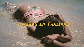 2 Weeks In Thailand! - Travel Vlog