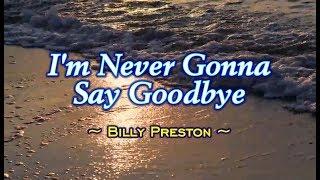 I'm Never Gonna Say Goodbye - Billy Preston (KARAOKE)