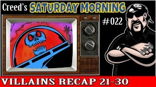 Cool Saturday Morning Cartoon Villains Recap - 21-30 - Creed