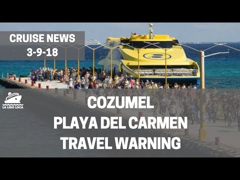 Cozumel - Playa Del Carmen Travel Warning