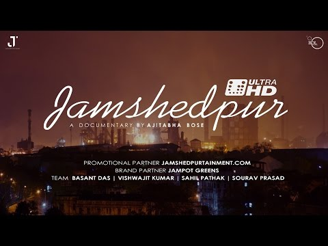 Jamshedpur - A Documentary By Ajitabha Bose - BDL Studios - 2016 - HD 1080p