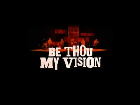 New Version: Be Thou My Vision