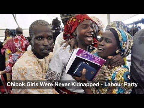 Chibok Girls Were Never Kidnapped - Labour Party: Nigeria News Daily (24/05/2017)