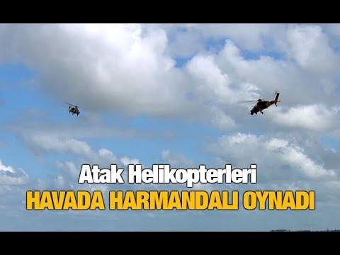 Atak Helikopterleri Havada Harmandalı Oynadı