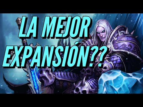 Wrath of the Lich King cambió al WoW para SIEMPRE!