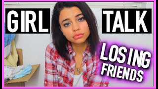 GIRLTALK: Losing Friends