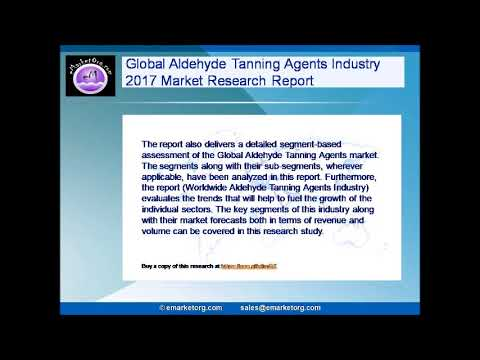 Aldehyde Tanning Agents Market Forecasts (2017-2022) with Industry Chain Structure