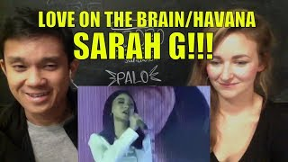 Love on the Brain - Havana - Sarah Geronimo REACTION
