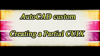 lesson 11 autocad creating a partial cuix